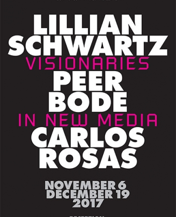 Visionaries in New Media: Lillian Schwartz, Peer Bode, Carlos Rosas