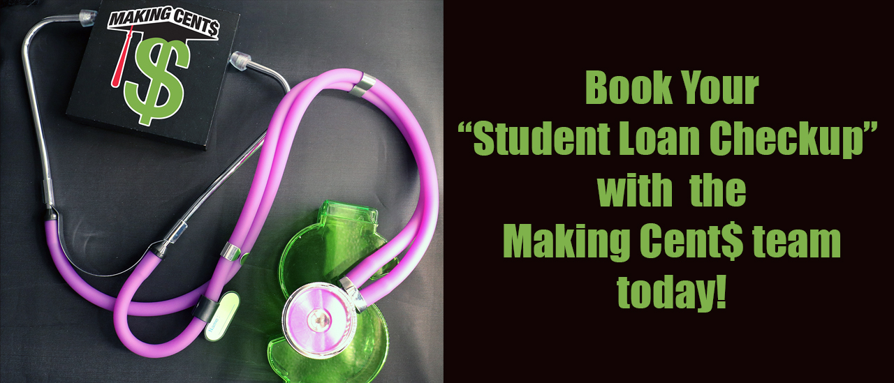 "Book your ""Student Loan Checkup"" with the Making Cent$ team today!"